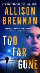 Too Far Gone ebook by Allison Brennan