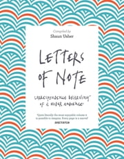 Letters of Note - Correspondence Deserving of a Wider Audience ebook by