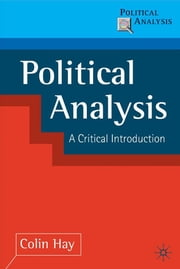 Political Analysis - A Critical Introduction ebook by Colin Hay