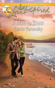 A Man to Trust ebook by Carrie Turansky