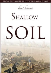 Shallow Soil ebook by Knut Hamsun