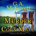 Murder in the Corn Maze audiobook by G. A. McKevett