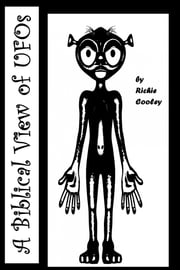 A Biblical View of UFOs ebook by Richie Cooley