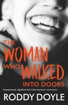 The Woman Who Walked Into Doors ebook by Roddy Doyle