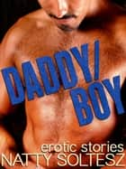 Daddy/Boy ebook by Natty Soltesz