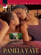 Passion Overtime (Mills & Boon Kimani) (Hollington Homecoming, Book 4) ebook by Pamela Yaye