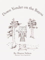 Down Yonder on the Bayou ebook by Sharon Nelson