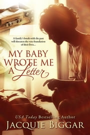 My Baby Wrote Me A Letter ebook by Jacquie Biggar
