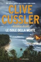 Le isole della morte - Fargo Adventures ebook by Clive Cussler, Russell Blake