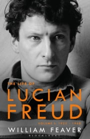 The Lives of Lucian Freud - Volume I 1922 - 1968 ebook by William Feaver