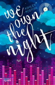 We Own the Night ebook by Ashley Poston