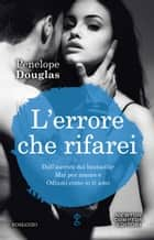 L'errore che rifarei eBook by Penelope Douglas