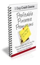 Profitable Pinterest Promotions ebook by Jimmy Cai