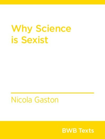 Why Science Is Sexist ebook by Nicola Gaston