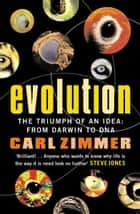 Evolution - The Triumph of an Idea ebook by Carl Zimmer
