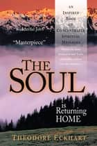 The Soul is Returning Home ebook by Theodore Eckhart