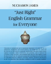 """Just Right"" English Grammar for Everyone ebook by Nuchamon James"