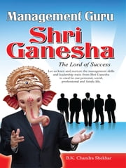 Management Guru Shri Ganesha ebook by B.K. Chandra Shekhar