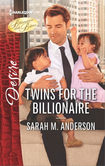 Twins for the Billionaire - A Billionaire Boss Workplace Romance ebook by Sarah M. Anderson
