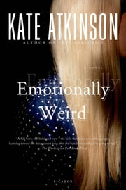 Emotionally Weird - A Novel ebook by Kate Atkinson