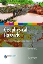 Geophysical Hazards - Minimizing Risk, Maximizing Awareness ebook by Tom Beer