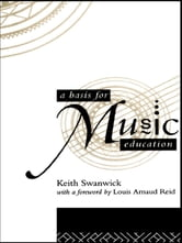 A Basis for Music Education ebook by Keith Swanwick