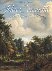 John Constable: Masterpieces in Colour ebook by Maria Tsaneva