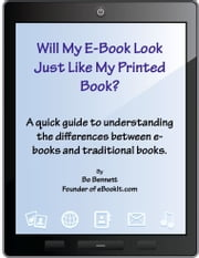 Will My e-Book Look Just Like My Printed Book? ebook by Bo Bennett