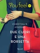Due cuori e una borsetta (Youfeel) eBook by Christina B. Assouad