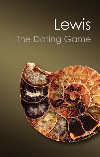 The Dating Game - One Man's Search for the Age of the Earth ebook by Cherry Lewis