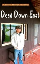 Dead Down East ebook by Carl Schmidt