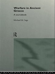 Warfare in Ancient Greece - A Sourcebook ebook by Michael Sage