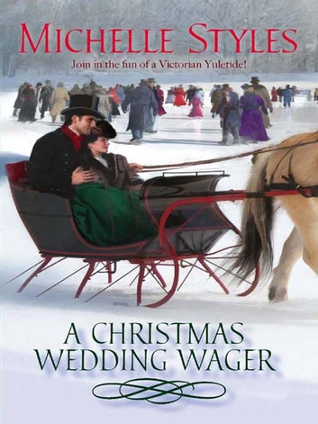 A Christmas Wedding Wager eBook by Michelle Styles