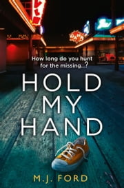 Hold My Hand ebook by M.J. Ford