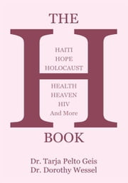 The H Book ebook by Dr. Tarja Pelto Geis and Dr. Dorothy Wessel