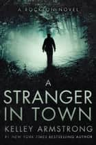 A Stranger in Town ebook by Kelley Armstrong