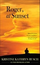 Roger, at Sunset ebook by Kristine Kathryn Rusch