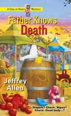 Father Knows Death ebook by Jeffrey Allen