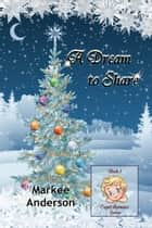 A Dream to Share ebook by Markee Anderson