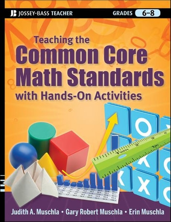 Teaching the Common Core Math Standards with Hands-On Activities, Grades 6-8 ebook by Judith A. Muschla,Gary Robert Muschla,Erin Muschla