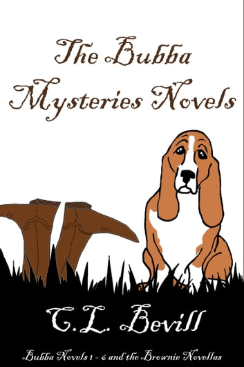 The Bubba Mysteries Novels ebook by C.L. Bevill