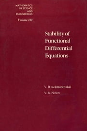 Stability of Functional Differential Equations ebook by Kolmanovskii, V.B.