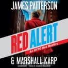 Red Alert - An NYPD Red Mystery sesli kitap by James Patterson, Marshall Karp, Edoardo Ballerini