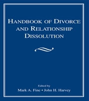 Handbook of Divorce and Relationship Dissolution ebook by Mark A. Fine,John H. Harvey