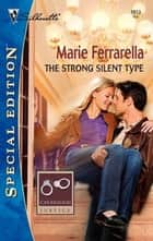 The Strong Silent Type ebook by Marie Ferrarella