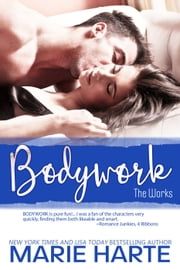 Bodywork - The Works, #1 ebook by Marie Harte