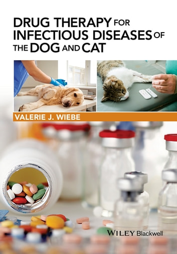 Drug Therapy for Infectious Diseases of the Dog and Cat ebook by Valerie J. Wiebe