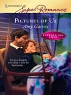 Pictures of Us ebook by Amy Garvey