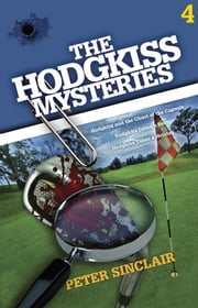 The Hodgkiss Mysteries Volume Four ebook by Peter Sinclair
