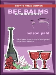 Bee Balms & Burgundy ebook by Nelson Pahl